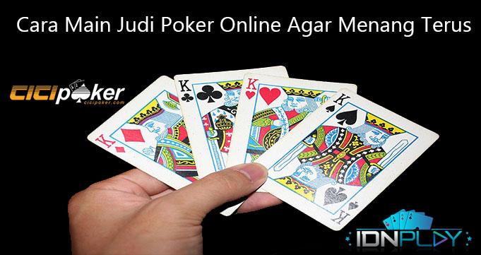 Cara Main Judi Poker Online Agar Menang Terus