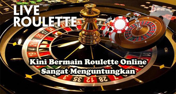 Kini Bermain Roulette Online Sangat Menguntungkan