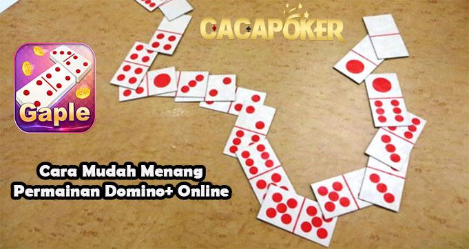 Cara Mudah Menang Permainan Domino+ Online